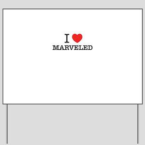 I Love MARVELED Yard Sign