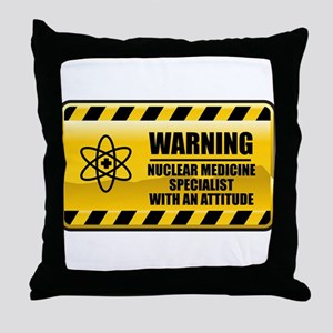 Warning Nuclear Medicine Specialist Throw Pillow