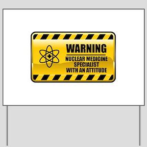 Warning Nuclear Medicine Specialist Yard Sign