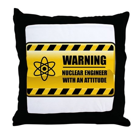 Warning Nuclear Engineer Throw Pillow