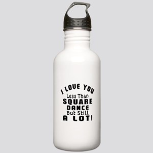 I Love You Less Than S Stainless Water Bottle 1.0L