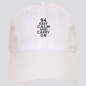 94 Keep Calm And Carry On Birthday Cap