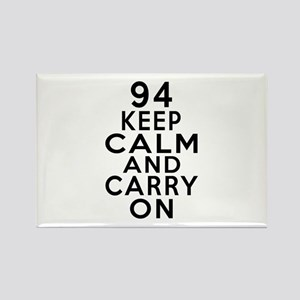 94 Keep Calm And Carry On Birthda Rectangle Magnet