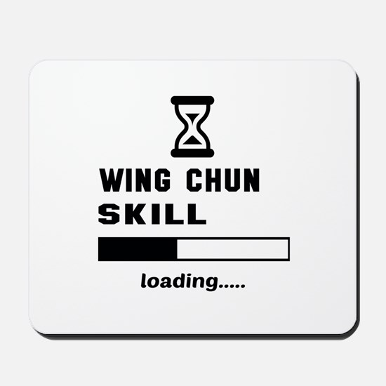 Wing Chun Skill Loading..... Mousepad