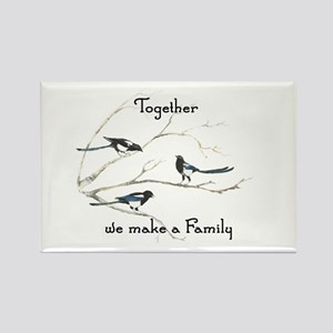 Together we make a Family Quote Magpie Bir Magnets