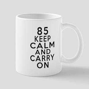 85 Keep Calm And Carry On Birthday Mug