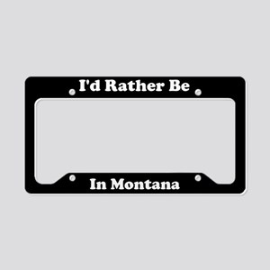 Id Rather Be In Montana License Plate Holder