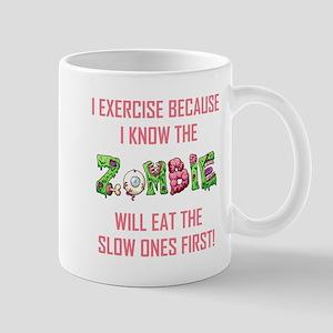 I EXERCISE BECAUSE... Mugs
