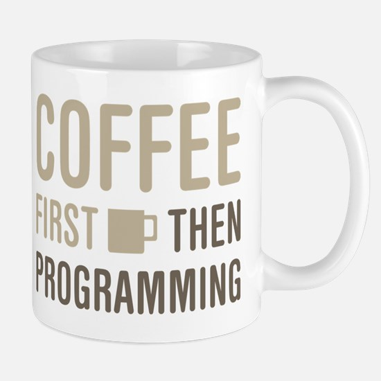 Coffee Then Programming Mugs