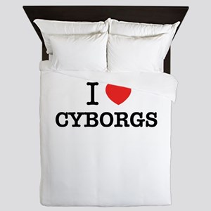 I Love CYBORGS Queen Duvet