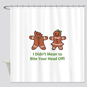 Bite Head Off Shower Curtain