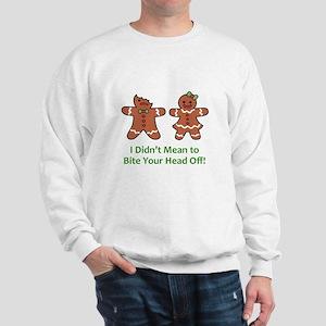 Bite Head Off Sweatshirt