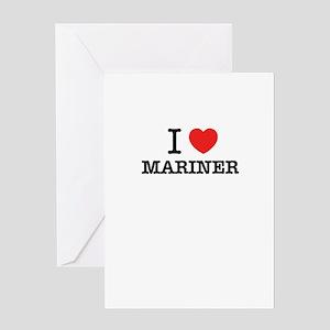I Love MARINER Greeting Cards