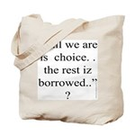 278.allwe are iz choice..? Tote Bag