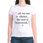 278.allwe are iz choice..? Jr. Ringer T-Shirt
