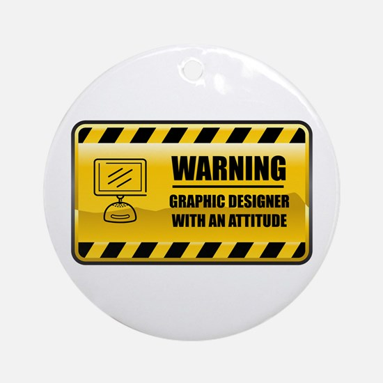 Warning Graphic Designer Ornament (Round)