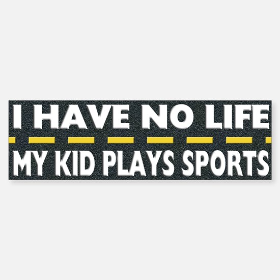 My Kid Plays Sports Bumper Bumper Bumper Sticker