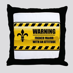 Warning French Major Throw Pillow