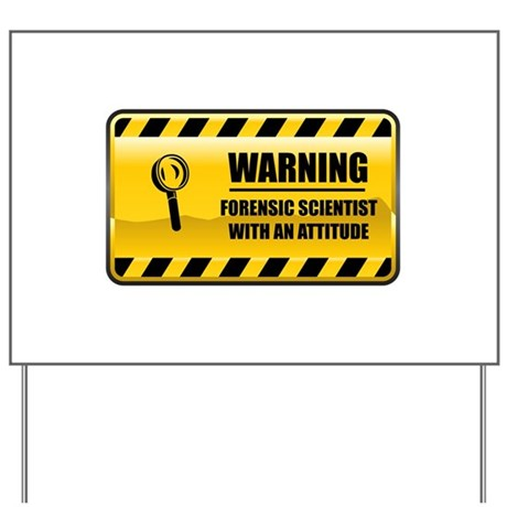 Warning Forensic Scientist Yard Sign