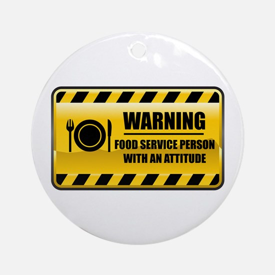 Warning Food Service Person Ornament (Round)