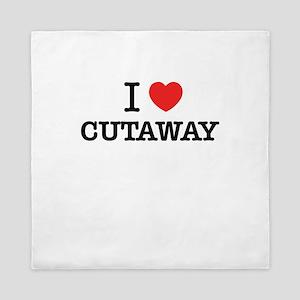 I Love CUTAWAY Queen Duvet