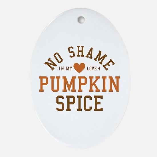 Pumpkin Spice No Shame Oval Ornament