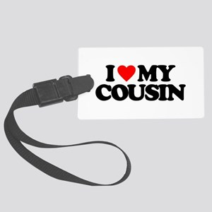 I LOVE MY COUSIN Large Luggage Tag