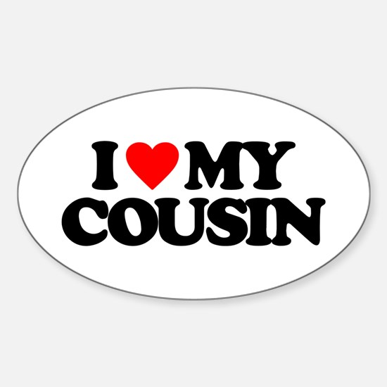 I LOVE MY COUSIN Sticker (Oval)