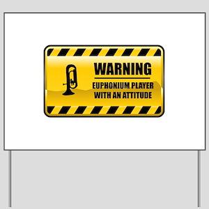 Warning Euphonium Player Yard Sign