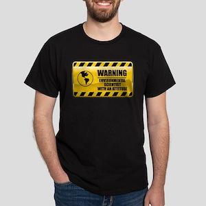 Warning Environmental Scientist Dark T-Shirt
