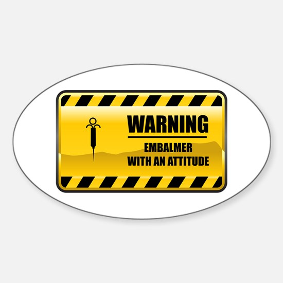 Warning Embalmer Oval Decal