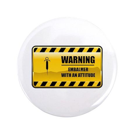 "Warning Embalmer 3.5"" Button (100 pack)"