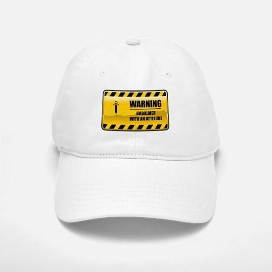 Warning Embalmer Baseball Baseball Cap