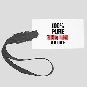 100 % Pure Trinidadian & Tobagon Large Luggage Tag