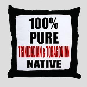 100 % Pure Trinidadian & Tobagonian N Throw Pillow