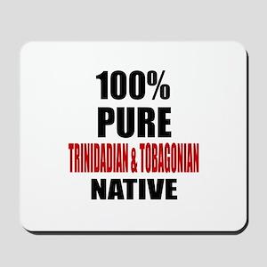 100 % Pure Trinidadian & Tobagonian Nati Mousepad