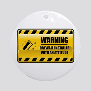 Warning Drywall Installer Ornament (Round)