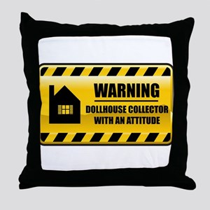 Warning Dollhouse Collector Throw Pillow