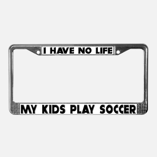 My Kids Play Soccer License Plate Frame