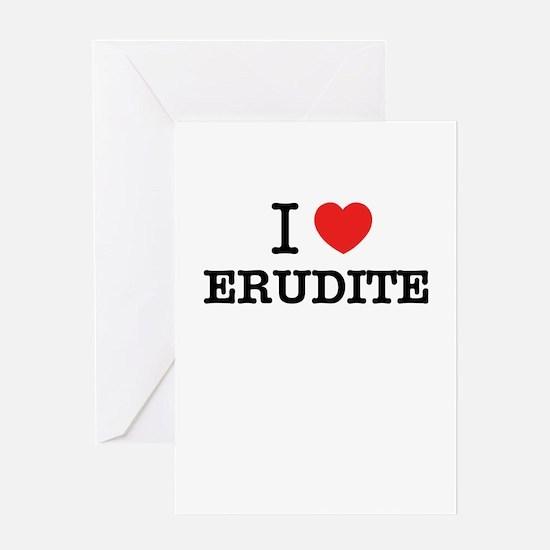 I Love ERUDITE Greeting Cards