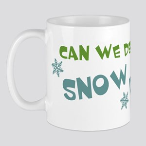 Can We Declare A Snow Day Mug
