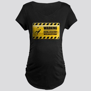 Warning Dental Assistant Maternity Dark T-Shirt