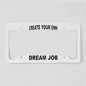 DREAM JOB License Plate Holder
