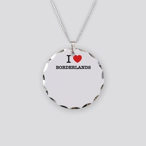I Love BORDERLANDS Necklace Circle Charm
