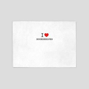 I Love BOOKSHELVES 5'x7'Area Rug
