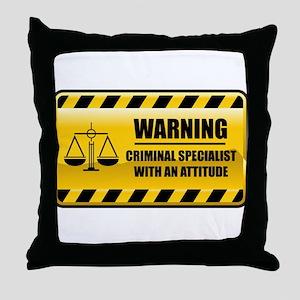 Warning Criminal Specialist Throw Pillow