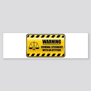 Warning Criminal Specialist Bumper Sticker