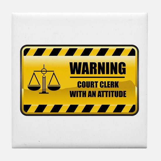 Warning Court Clerk Tile Coaster