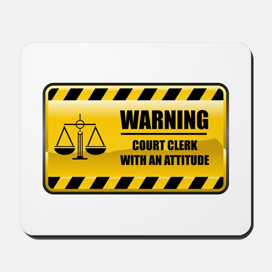Warning Court Clerk Mousepad