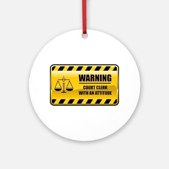 Warning Court Clerk Ornament (Round)